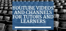 YouTube videos and channels for tutors and learners