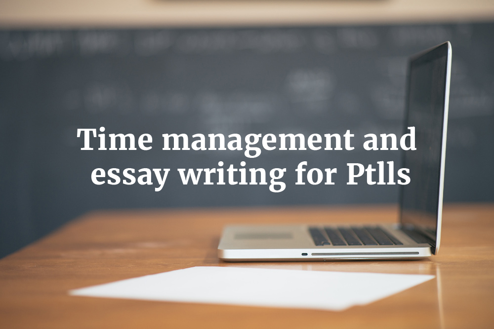 time management and essay writing for ptlls ptlls resource